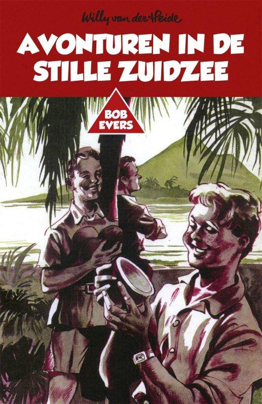 Willy van der Heide - Bob Evers: Avonturen in de Stille Zuidzee