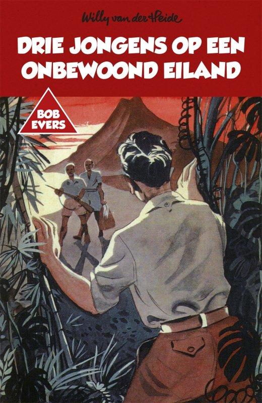Willy van der Heide - Bob Evers: Drie jongens op een onbewoond eiland