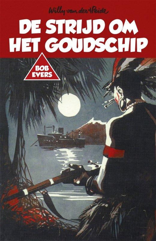 Willy van der Heide - Bob Evers: De strijd om het goudschip