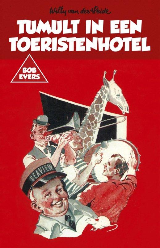 Willy van der Heide - Bob Evers: Tumult in een toeristenhotel