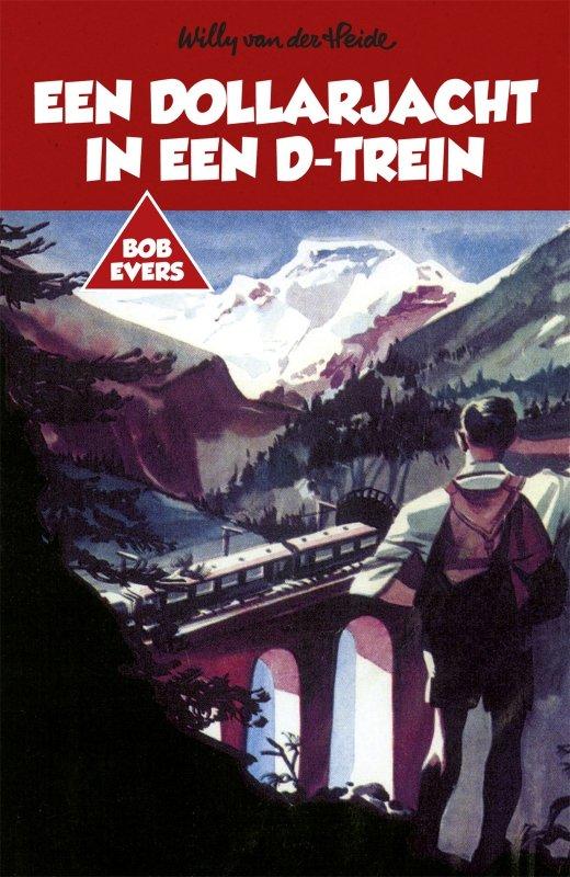 Willy van der Heide - Bob Evers: Een dollarjacht in een D-trein