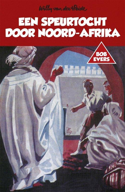 Willy van der Heide - Bob Evers: Een speurtocht door Noord-Afrika