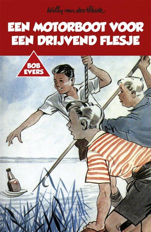 Willy van der Heide - Bob Evers: Een motorboot voor een drijvend flesje