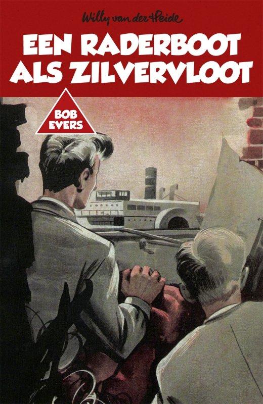 Willy van der Heide - Bob Evers: Een raderboot als zilvervloot