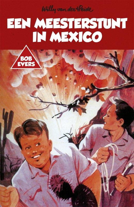 Willy van der Heide - Bob Evers: Een meesterstunt in Mexico