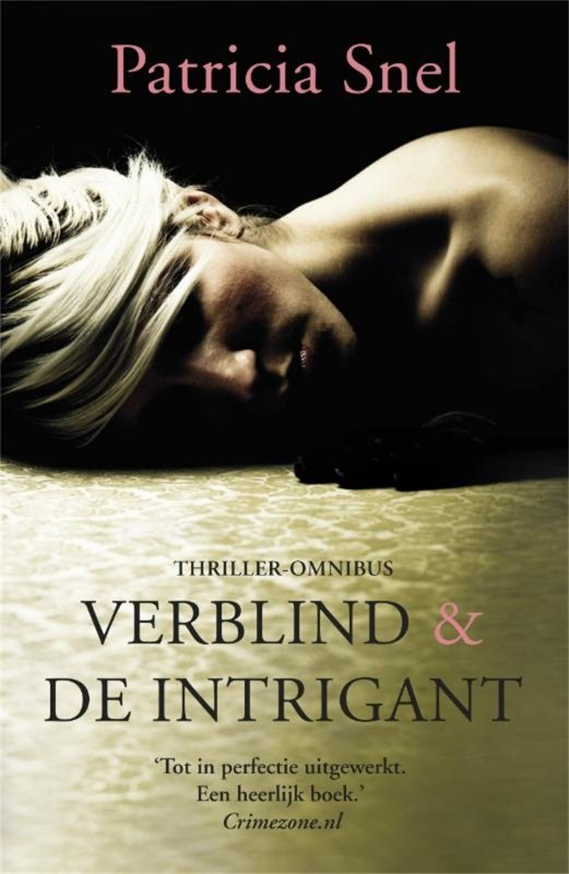 Patricia Snel - Verblind & De intrigant