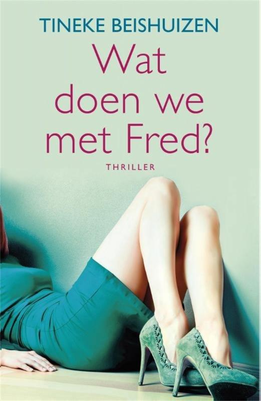 Tineke Beishuizen - Wat doen we met Fred?