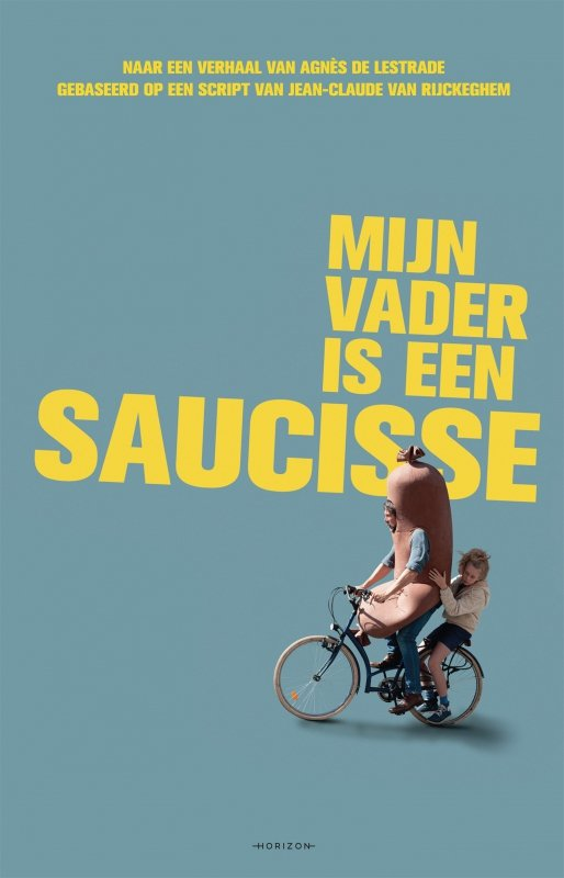 Agnès de Lestrade; Jean-Claude van Rijckeghem; Sarah Devos - Mijn vader is een saucisse
