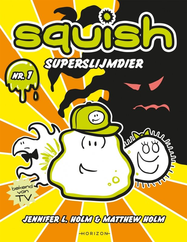 Jennifer L Holm & Matthew Holm - Squish 1: Superslijmdier