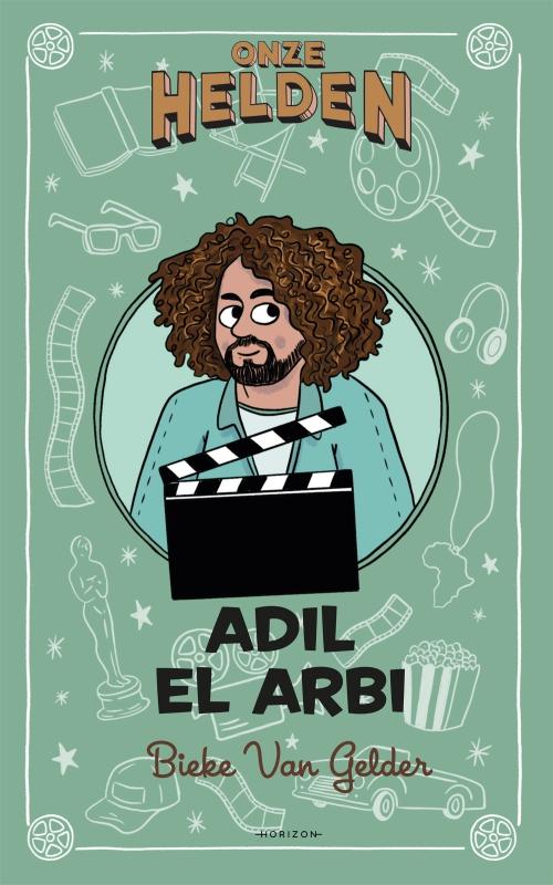 Bieke Van Gelder - Onze helden: Adil El Arbi