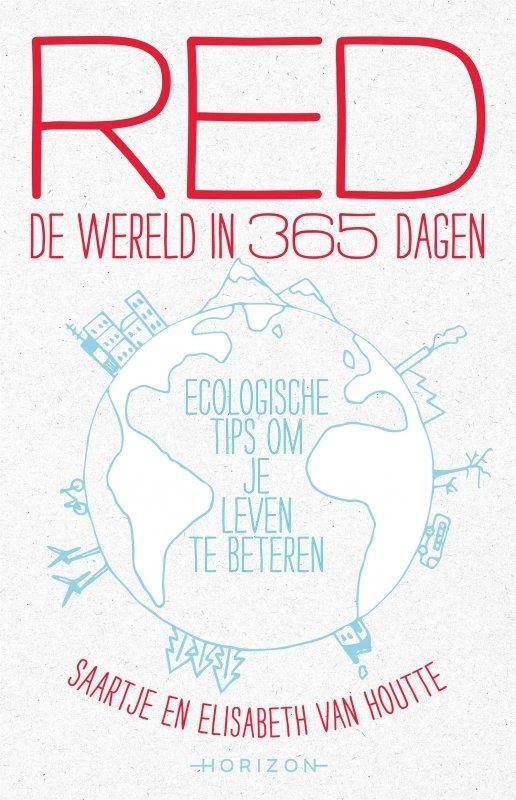 Saartje Van Houtte en Elisabeth Van Houtte - Red de wereld in 365 dagen