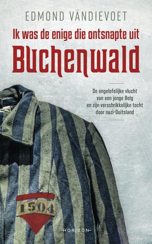 Edmond Vandievoet - Ik was de enige die ontsnapte uit Buchenwald