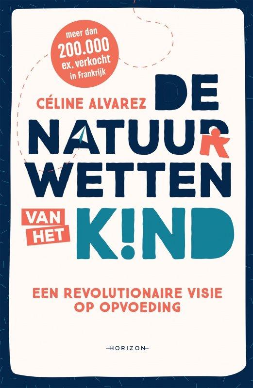 Céline Alvarez - De natuurwetten van het kind