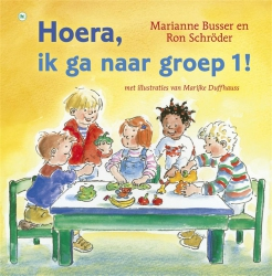 Marianne Busser & Ron Schröder - Hoera, ik ga naar groep 1!