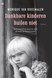 Monique van Roosmalen - Dankbare kinderen huilen niet