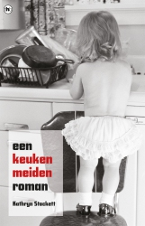 Kathryn Stockett - Een keukenmeiden roman