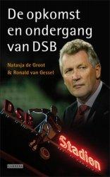 Natasja de Groot & Ronald van Gessel - De opkomst en ondergang van DSB