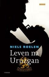 Niels Roelen - Leven na Uruzgan