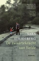 Sara Stridsberg - De zwaartekracht van liefde