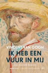 Vincent van Gogh - Ik heb een vuur in mij