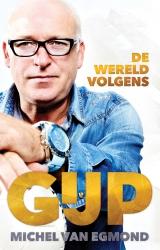 Michel van Egmond - De wereld volgens GIJP