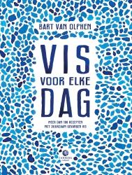 Bart van Olphen - Vis voor elke dag