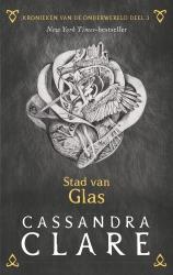 Cassandra Clare - Kronieken van de Onderwereld: Deel 3 Stad van Glas