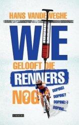 Hans Vandeweghe - Wie gelooft die renners nog?