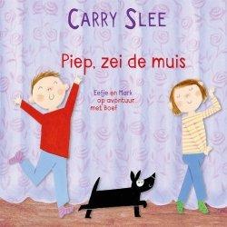 Carry Slee - Piep, zei de muis