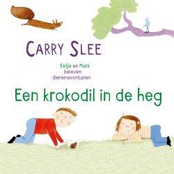 Carry Slee - Een krokodil in de heg