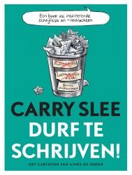 Carry Slee - Durf te schrijven!