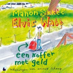 Manon Sikkel - Elvis Watt - Een koffer met geld