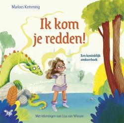 Marloes Kemming - Ik kom je redden! - Een koninklijk omkeerboek
