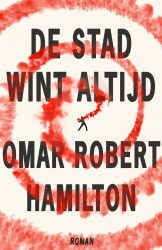 Omar Hamilton - De stad wint altijd
