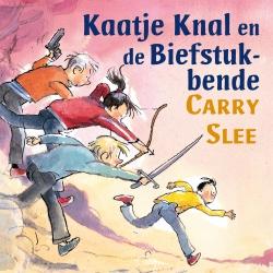 Carry Slee - Kaatje Knal en de Biefstukbende