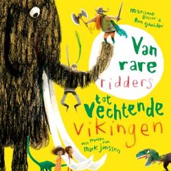 Marianne Busser & Ron Schröder - Van rare ridders tot vechtende Vikingen