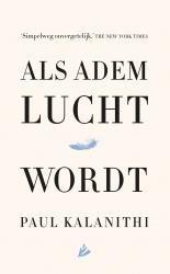 Paul Kalanithi - Als adem lucht wordt