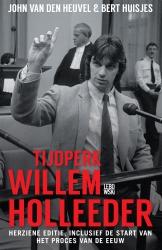 John van den Heuvel - Tijdperk Willem Holleeder