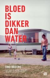 Timo Bruijns - Bloed is dikker dan water