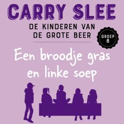 Carry Slee - Een broodje gras en linke soep