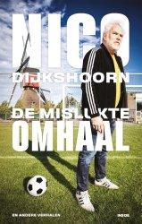 Nico Dijkshoorn - De Mislukte Omhaal