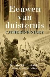 Catherine Nixey - Eeuwen van duisternis