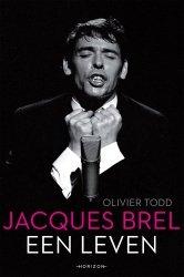 Olivier Todd - Jacques Brel, een leven