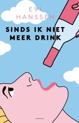 Evi Hanssen - Sinds ik niet meer drink