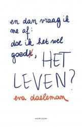 Eva Daeleman - En dan vraag ik me af: doe ik het wel goed, het leven?