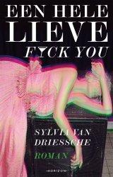 Sylvia Van Driessche - Een hele lieve fuck you